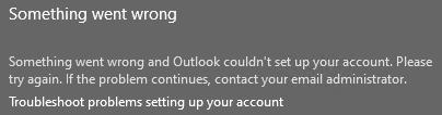 حدث خطا ما في أضافه حساب بريدك الكتروني إلى Outlook.