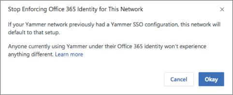 Екранна снимка на диалоговия прозорец за потвърждение, за да се спре прилагането на самоличности на Office 365 в Yammer. Той отбелязва, че еднократната идентификация в Yammer ще се стартира отново, ако е предварително конфигурирана, и потребителите, които обикновено влизат в Yammer със самоличности от Office 365, няма да бъдат засегнати.