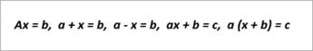 примерни уравнения прочетени: ax=b, a+x+b, ax+b=c, a(x+b)=c
