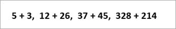 Примерни уравнения прочетени: 5+3, 12+26, 37+45, 328+214