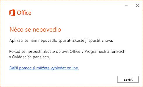 """Chyba """"Něco se pokazilo"""" při otevření aplikace Office"""
