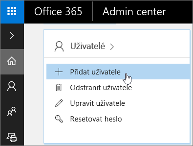 Snímek obrazovky s místem v Centru pro správu Office 365, kde se přidává uživatel