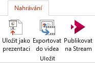 Uložit jako zobrazit a exportovat do videa příkazy na kartě záznam v PowerPointu 2016
