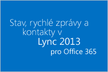 Stav, zasílání rychlých zpráv a kontakty v Lyncu pro Office 365