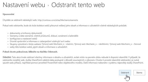 Pokud jste si jistí, že chcete tento týmový web odstranit, klikněte na Odstranit.