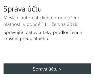 Na datum, kdy se platnost předplatného automaticky prodlouží, se můžete podívat v části Správa účtů.