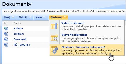 V nabídce nastavení vyberete možnost nastavení knihovny dokumentů