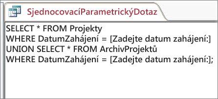Sjednocovací dotaz složený ze dvou částí s následující klauzulí v obou částech: WHERE StartDate = [Zadejte počáteční datum:]