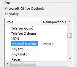 Sloupec Mob. t. je namapovaný na pole Mobilní telefon v Outlooku.