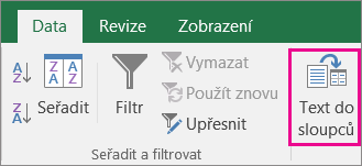 Zvolte Data > Text do sloupců.