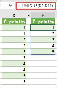 Příklad funkce UNIQUE: =UNIQUE(D2:D11)