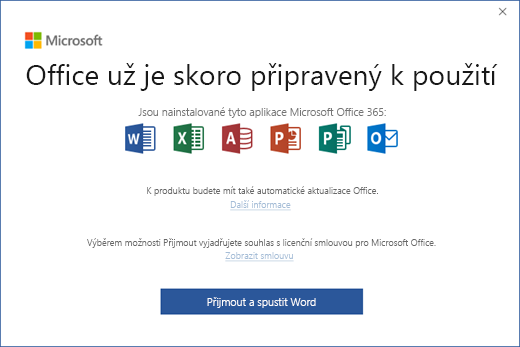 """Zobrazuje stránku """"Office už je skoro připravený k použití"""", kde přijmete podmínky licenční smlouvy a spustíte aplikaci."""
