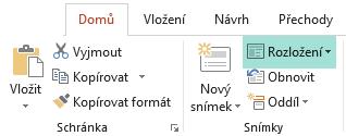 Všechna dostupná rozložení snímků zobrazíte v PowerPointu tlačítkem Rozložení na kartě Domů
