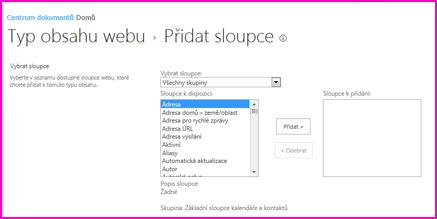 V dialogovém okně s nastavením typu obsahu můžete vybrat, jaké sloupce přidáte k typu obsahu