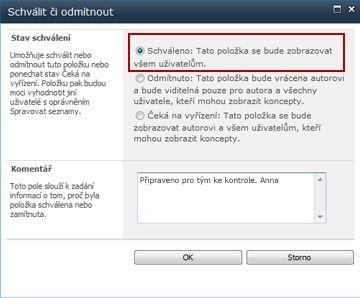 Dialogové okno Schválit či odmítnout s vybranou volbou Schváleno a přidanou poznámkou