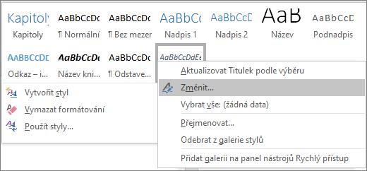 Pokud chcete změnit formátování titulků, klikněte pravým tlačítkem myši na styl Titulek v galerii Styly.
