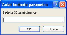 """Příklad očekávané zadat hodnotu parametru dialogovým oknem, s identifikátorem s označením """"Zadejte ID zaměstnance"""", pole, ve kterém chcete zadat hodnotu a tlačítky OK a Storno."""