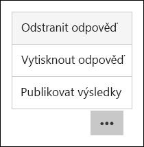 Odstranit, tisk a možnosti skóre příspěvků v Microsoft Forms
