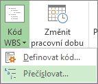 Obrázek karty Projekt s tlačítkem Kód WBS a příkazem Přečíslovat v rozevírací nabídce