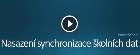 Video o nasazení synchronizace školních dat