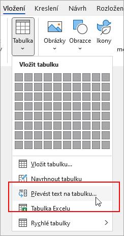 Na kartě Vložení je zvýrazněná možnost Převést text na tabulku.