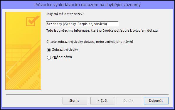V dialogovém okně Průvodce vyhledávacím dotazem na chybějící záznamy zadejte název dotazu na chybějící záznamy.