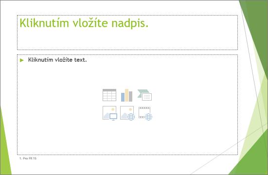 Zobrazí zástupný snímek Nadpis a obsah v PowerPointu
