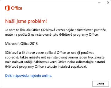 Chybová zpráva: 32bitová verze se nedá nainstalovat přes 64bitovou verzi Office.