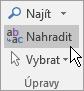 V Outlooku zvolte na kartě Formátování textu ve skupině Úpravy položku Nahradit.