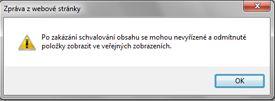 Zpráva upozornění zobrazená při výběru možnosti Ne v části Schválení obsahu v dialogovém okně Nastavení správy verzí