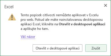 Tento popisek citlivosti nemůžete použít v Excelu pro web. Pokud máte nainstalovanou desktopovou aplikaci Excel, klikněte na otevřít v desktopové aplikaci a použijte ji tam.