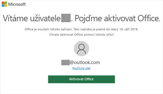 Zobrazí obrazovku Pojďme aktivovat Office, která znamená, že na tomto zařízení je Office.