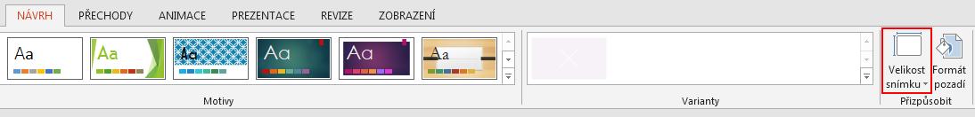Na kartě Návrh klikněte ve skupině Přizpůsobit na Velikost snímku.