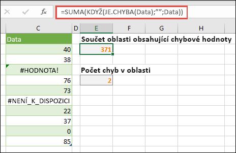 """Pro řešení chyb použijte matice. Například =SUM(IF(ISERROR(Data),"""""""",Data) sečte rozsah pojmenovaný Data i tehdy, pokud zahrnuje chyby, jako je #VALUE! nebo #NA!."""