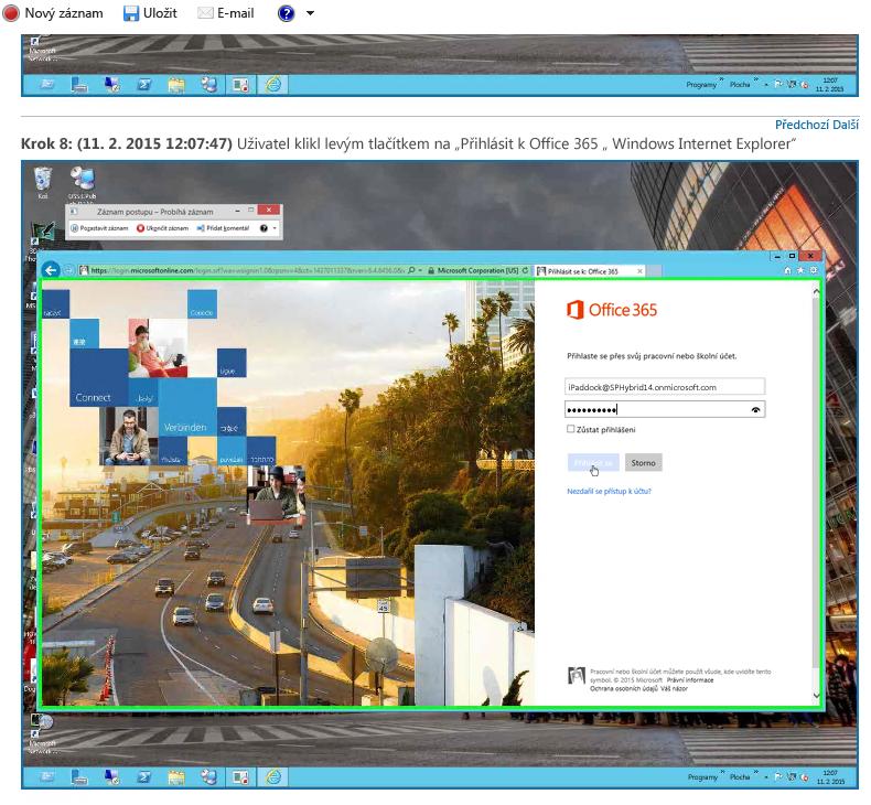 Záznam postupu zobrazující přihlášení k Office 365 v jednom kroku v čase12:07: 47.
