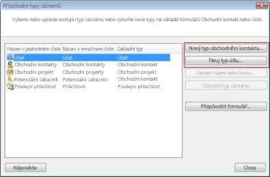 Dialogové okno přizpůsobení typů záznamů s na tlačítko Nový typ obchodního kontaktu a na tlačítko Nový typ klienta přehledu.