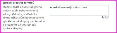 Snímek obrazovky textového pole správců úložiště termínů v Centru pro správu služby SharePoint. Do tohoto pole napište jméno osoby, kterou chcete přidat jako správce.