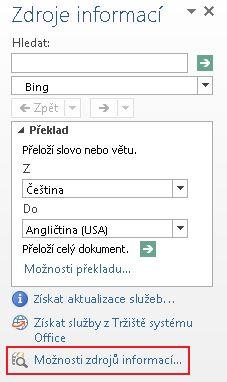 Snímek obrazovky s podoknem úloh Zdroje informací a zvýrazněným odkazem Možnosti zdrojů informací u dolního okraje podokna