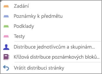 Rozevírací seznam Distribuovat stránky s možnostmi Zadání, Poznámky k předmětu, Podklady, Kvízy, Distribuce jednotlivcům a skupinám, Distribuce do více poznámkových bloků a Zrušit distribuci stránky