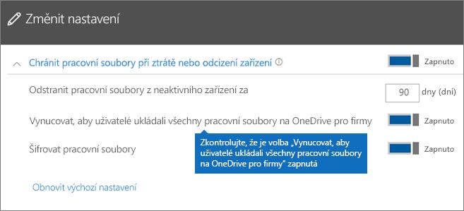 Zkontrolujte, jestli je možnost Vynucovat, aby uživatelé ukládali všechny pracovní soubory na OneDrive pro firmy, nastavena na Zapnuto.