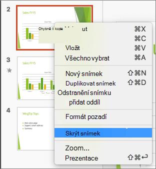 Snímek obrazovky znázorňuje vybraný snímek a v místní nabídce s vybranou možností Skrýt snímek.