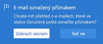 Snímek obrazovky s výzvou k zobrazení seznamu Říká: E-mail s příznakem Chcete v doručené poště sledovat svůj příznak e-mailu?  S možností vybrat  Zobrazit seznam nebo ne