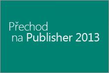 Přejděte na Publisher 2013