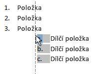 Kliknutí na položku v seznamu za účelem zvýraznění seznamu a přetažení do nového umístění
