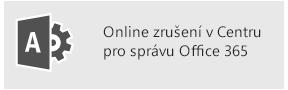Online zrušení v Centru pro správu Office365
