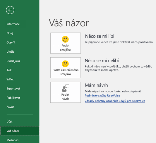 Pokud máte nějaké komentáře nebo návrhy k Excelu, klikněte na Soubor > Váš názor a pošlete je Microsoftu.