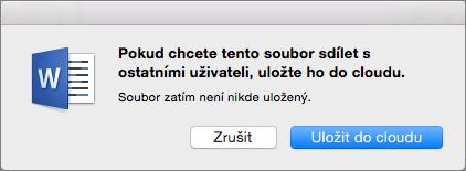 Pokud chcete povolit sdílení, uložte dokument do cloudové služby úložiště kliknutím na Uložit do cloudu.