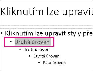 Rozložení předlohy snímků s vybranou druhou úrovní textu