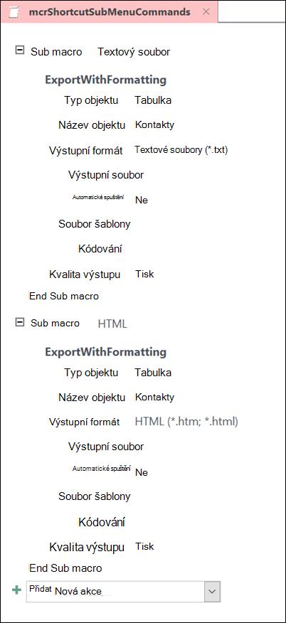Snímek obrazovky s makrem v Accessu se dvěma podmakry