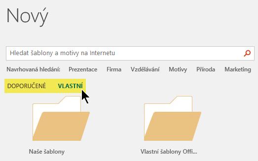 Karty se zobrazí pod vyhledávacím polem Pokud definovali vlastní umístění pro uložení šablony